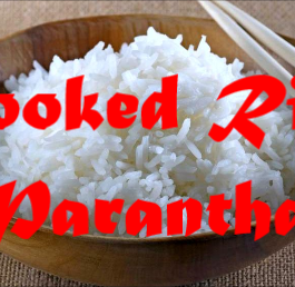 Cooked Rice Parantha Recipe