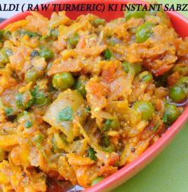 Haldi (Raw Turmeric) ki Sabzi Recipe
